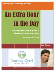 An Extra Hour in the Day: Effective Strategies for Hiring & Managing a Virtual Assistant ebook by Difference Press