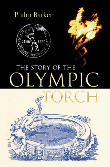 The Story of the Olympic Torch ebook by Philip Barker