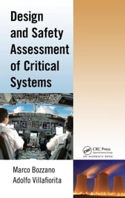 Design and Safety Assessment of Critical Systems ebook by Bozzano, Marco