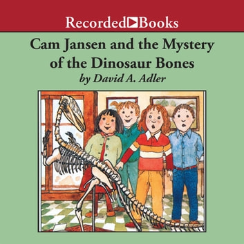 Cam Jansen and the Mystery of the Dinosaur Bones audiobook by David Adler