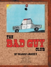 The Bad Guy Club ebook by Sharkie Lornee' D.