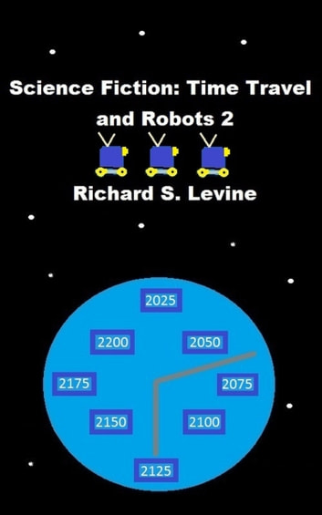 Science Fiction: Time Travel and Robots 2 eBook by Richard ...