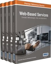 Web-Based Services - Concepts, Methodologies, Tools, and Applications ebook by Information Resources Management Association