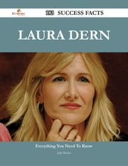 Laura Dern 183 Success Facts - Everything you need to know about Laura Dern ebook by Julia Baxter