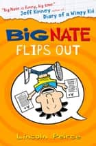 Big Nate Flips Out (Big Nate, Book 5) ebook by Lincoln Peirce