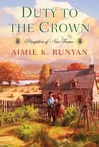 Duty to the Crown ebook by Aimie K. Runyan