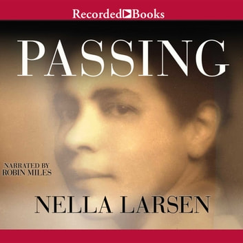 Passing audiobook by Nella Larsen