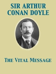 The Vital Message ebook by Arthur Conan Sir Doyle