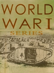 World War I Series ebook by Joseph A. Altsheler