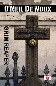 Grim Reaper (LaStanza New Orleans Police Novels) ebook by O'Neil De Noux