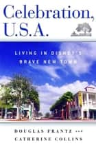 Celebration, U.S.A. ebook by Douglas Frantz,Catherine Collins