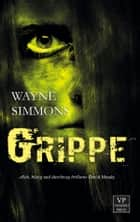 Grippe ebook by Wayne Simmons,Andreas Schiffmann