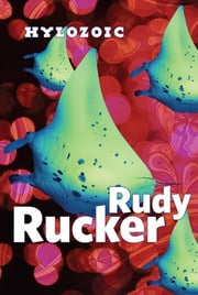 Hylozoic ebook by Rudy Rucker