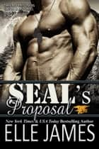 SEAL's Proposal ebook by Elle James