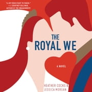 The Royal We audiobook by Heather Cocks, Jessica Morgan