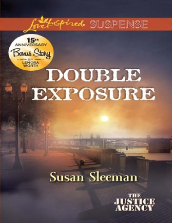 Double Exposure (Mills & Boon Love Inspired Suspense) (The Justice Agency, Book 1) ebook by Susan Sleeman