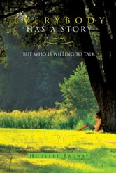 Everybody Has a Story ebook by Hodette Radway