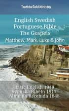 English Swedish Portuguese Bible - The Gospels - Matthew, Mark, Luke & John - Basic English 1949 - Svenska Bibeln 1917 - Almeida Recebida 1848 ebook by TruthBeTold Ministry, Joern Andre Halseth, Samuel Henry Hooke
