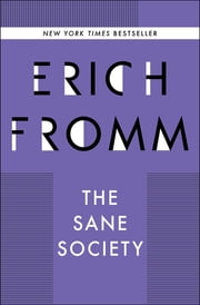 The Sane Society eBook by Erich Fromm