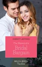 The Maverick's Bridal Bargain (Mills & Boon True Love) (Montana Mavericks, Book 61) 電子書 by Christy Jeffries