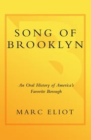 Song of Brooklyn - An Oral History of America's Favorite Borough ebook by Marc Eliot