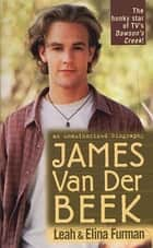 James Van Der Beek ebook by Leah Furman
