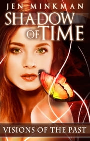 Shadow of Time: Visions of the Past ebook by Jen Minkman