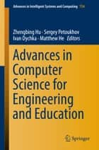Advances in Computer Science for Engineering and Education ebook by Zhengbing Hu, Sergey Petoukhov, Ivan Dychka,...