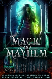 Magic and Mayhem - 21 Fantasy Novels by NY Times, USA Today and Internationally Bestselling Authors ebook by Jasmine Walt,Rebecca Hamilton,Dima Zales,Anna Zaires,A.W. Exley,J.A. Cipriano,Emily Goodwin,S.C. Green,K. De Long,D.K. Holmberg,Calinda B.,Gwynn White,Rabia Gale,Margo Bond Collins,S.E. Babin,Thea Atkinson,Lindsey Fairleigh,Erin Hayes,Emma L. Adams,Susan Stec,Jack Conner,Tom Shutt