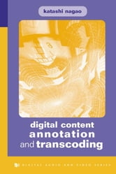 Digital Content Annotation and Transcoding ebook by Nagao