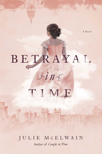 Betrayal in Time - A Novel ebook by Julie McElwain