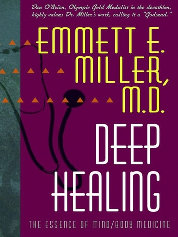 Deep Healing ebook by Emmett Miller