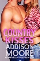 Country Kisses (3:AM Kisses 8) ebook by Addison Moore