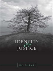 Identity and Justice ebook by Ian Angus
