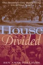 House Divided ebook by Ben Williams