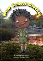 New School Clothes ebook by Patricia Barnard