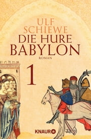 Die Hure Babylon 1 - Serial Teil 1 ebook by Ulf Schiewe