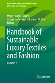 Handbook of Sustainable Luxury Textiles and Fashion - Volume 2 ebook by Miguel Angel Gardetti,Subramanian Senthilkannan Muthu