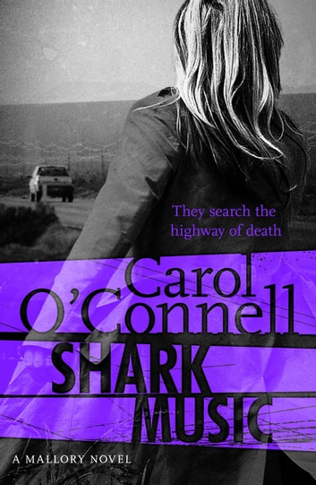 Shark Music - Kathy Mallory: Book Nine ebook by Carol O'Connell