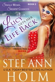 Lucy Gets Her Life Back (Single Moms, Second Chances Series, Book 2) ebook by Stef Ann Holm
