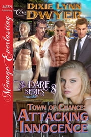 Town of Chance: Attacking Innocence ebook by Dixie Lynn Dwyer