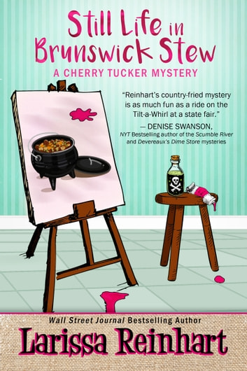 Still Life In Brunswick Stew - A Southern Cozy Mystery ebook by Larissa Reinhart