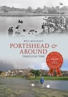 Portishead Through Time ebook by Will Musgrave