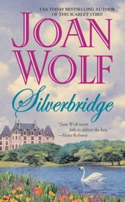 Silverbridge ebook by Joan Wolf