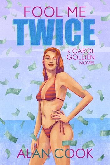 Fool Me Twice ebook by Alan Cook