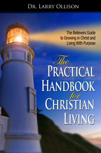 Practical Handbook for Christian Living ebook by Dr. Larry Ollison