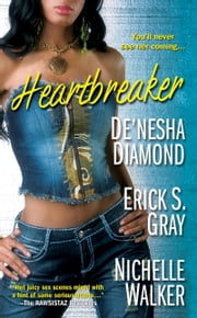 Heartbreaker ebook by De'nesha Diamond,Erick S. Gray,Nichelle Walker