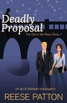 Deadly Proposal - An Ian & Merideth Investigation ebook by