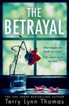 The Betrayal (Olivia Sinclair series, Book 1) ebook by Terry Lynn Thomas