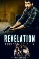 The Zombie Chronicles - Book 6 - Revelation ebook by Chrissy Peebles